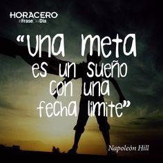 """""""Una meta es un sueño con una fecha limite"""" Napoleón Hill #frases #FraseDelDía"""