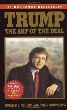 Trump: The Art of the Deal by Donald J. Trump with Tony Schwartz