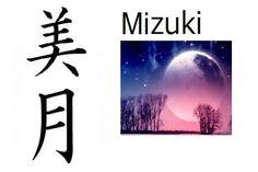 Nombre compuesto: Mi (belleza) + Tsuki (luna)  Significado: Bella luna  Pronunciación: Mizuki, Mitsuki  Nombre de: Chica