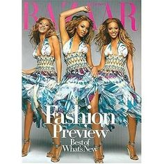 BAZAAR magazine: This magazine is for women interested in fashion and beauty, as well as the professional fashion designers and retailers.