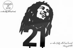 Bob Marley Black Acrylic  Silhouette and 21 Cake Topper : Design @ 409