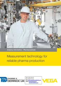 VEGA Pressure & Level Measurement - Pharmaceuticals Industry Applications by Thorne and Derrick UK (Mechanical and Process Industry Equipment) via slideshare