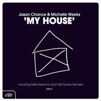 Jason Chance & Michelle Weeks - My House (Incl. Remixes by Mike Newman and Tikki Tembo) by Milk and Sugar Recordings on SoundCloud