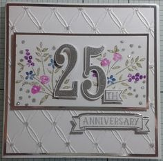 Here is the card that you could make in the tomorrows workshop, stamps are by Stampin Up, I have used Number of Years and Flowering Fields, the cards are just waiting for some glitter. Anniversary Crafts, Anniversary Message, Wedding Anniversary Cards, Wedding Cards, Card Making Inspiration, Making Ideas, Diy Holiday Cards, Sympathy Cards, Scrapbook Cards