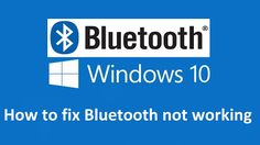 How to fix windows 10 Bluetooth not working « ITN Today