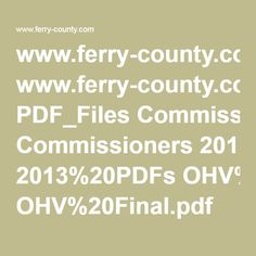 www.ferry-county.com PDF_Files Commissioners 2013%20PDFs OHV%20Final.pdf