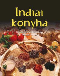 alexandra.hu   Indiai konyha - Ellenállhatatlan finomságok lépésről lépésre