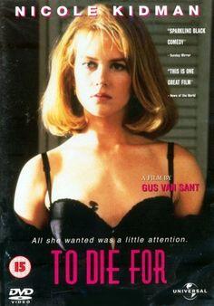 To Die For (1995)  Director: Gus Van Sant