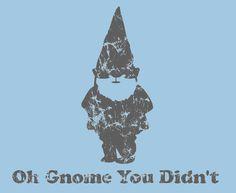 Gnomes are so cute!