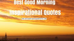 good morning inspirational quotes, inspirational good morning quotes
