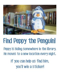Find Peppy the Penguin at the Dunbar Branch and win a sticker! Through the end of December. Fun passive programming for families in libraries.