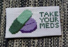 Take Your Meds cross-stitch kit - easy - beginners - gift - mental health - spoonie - chronic illness - chronic pain - disability