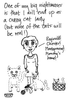 One of my big nightmares is that I will end up as a crazy cat lady (but none of the cats will be real!) #funny #cats