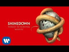 "To my Scarlett angel.   Shinedown - ""Misfits"" (Official Audio)"