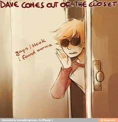 "Homestuck- Dave Strider<<<<Am I the only one that thought in Dirk's voice, ""Oh look, Dave's finally coming out of the closet"" XD Serie Web, Homestuck Dave, Homestuck Characters, Home Stuck, Davekat, Striders, Narnia, Hetalia, Nerdy"