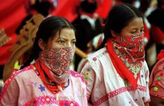INSPIRACIÓN - indigenous-maya: Zapatistas - A Native movement...