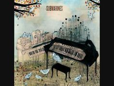 Song of the day - The Submarines : The Goodnight (04-05-12 / Not official video)