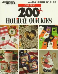 Our Best 200+ Holiday Quickies (Leisure Arts Best) Paperback – April, 1997 by…