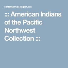 ::: American Indians of the Pacific Northwest Collection :::