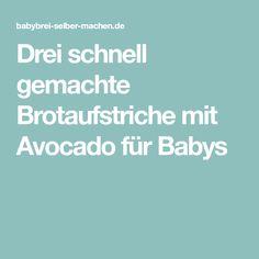 Drei schnell gemachte Brotaufstriche mit Avocado für Babys