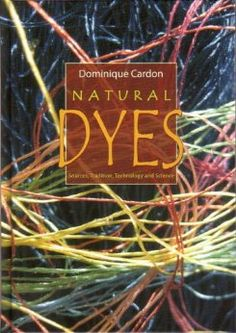 Amazon.com: Natural Dyes (9781904982005): Dominique Cardon: Books