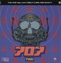 Pop Will Eat Itself / Cure For Sanity / The Designers Republic