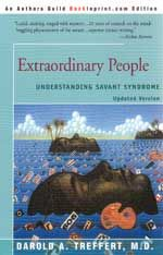 Extraordinary People: Understanding Savant Syndrome by Darold Treffert Feeling Happy, How Are You Feeling, Savant Syndrome, Twice Exceptional, Neuroplasticity, Extraordinary People, Aspergers, Feel Better, Cheating
