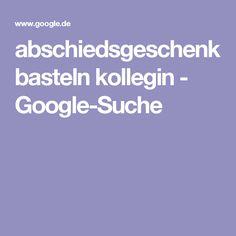 abschiedsgeschenk basteln kollegin - Google-Suche