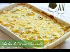 Chicken and Potato Casserole -Cooked chicken, S&P, sour cream, mushroom soup, cheese, cubed potatoes. BAKE @ 350* for 45 minutes.