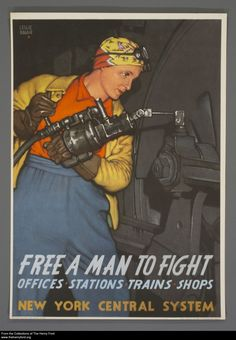 "Women in War Posters #worldwarII #propaganda - ""Free a Man to Fight"""