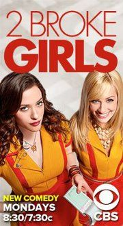 2 Broke Girls! Love this show!!!!!
