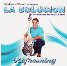 REFRESHING - ORQUESTA LA SOLUCION (2012) Tracklist:  1. Rosa Elena 2. El amuleto 3. Eres tu 4. Son 38 5. Fantasia 6. Fue el Si 7. Felicidades 8. Eres tu (Instrumental)