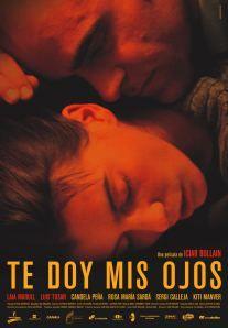 Te Doy Mis Ojos (Take My Eyes, 2003)  Directed by Iciar Bollaín  Written by Iciar Bollaín and Alicia Luna  Starring: Laia Marull, Luis Tosar, Candela Peña