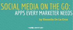 Social Media on the Go: Apps Every Marketer Needs