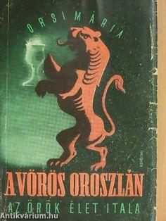 Orsi Mária (Szepes Mária): A vörös oroszlán, Hungária Könyvkiadó (1946)
