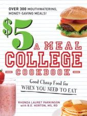 $5 a Meal College Cookbook: Good Cheap Food for When You Need to Eat by Rhonda Lauret Parkinson