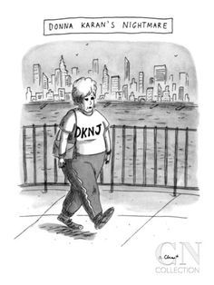 Donna Karan's Nightmare - New Yorker Cartoon Poster Print by Roz Chast at the Condé Nast Collection