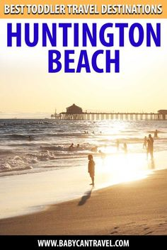 Looking for a laid back family vacation? Huntington Beach with a toddler might be exactly what you are looking for. Click to read where to stay and things to do in Huntington Beach California with a toddler. Travel Essentials, Travel Tips, Travel Destinations, Toddler Travel Activities, Best Family Resorts, Huntington Beach California, Flying With A Baby, Whale Watching, Traveling With Baby