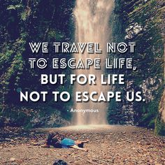 We Travel Not To Escape Life, but for the life to escape us. Find more inspirational pictures, travel quotes and motivational videos at Pravs… Smash Book, Travel Tips, Travel Destinations, Travel Packing, Bus Travel, Travel Videos, Time Travel, Travel Usa, Bali