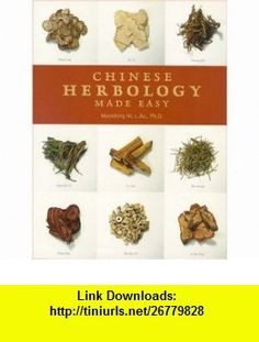 Chinese Herbology Made Easy (9780937064122) Maoshing Ni , ISBN-10: 0937064122  , ISBN-13: 978-0937064122 ,  , tutorials , pdf , ebook , torrent , downloads , rapidshare , filesonic , hotfile , megaupload , fileserve
