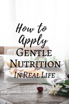 How to Apply Gentle Nutrition to Intuitive Eating Holistic Nutrition, Nutrition Guide, Nutrition Plans, Nutrition Information, Diet And Nutrition, Nutrition Drinks, Foods That Contain Calcium, Eating Too Much Protein, Intuitive Eating