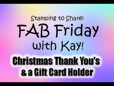 Fab Friday Christmas Thank You's and an Acetate Gift Card Holder! - Created by Kay Kalthoff Christmas Thank You, Stampin Up Christmas, Christmas Cards, Friday Video, Step By Step Instructions, Thank You Cards, Catalog, Card Holder, Tutorials