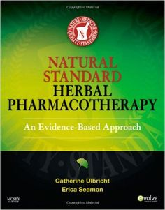 Natural Standard Herbal Pharmacotherapy: An Evidence-Based Approach, 1e: 9780323051842: Medicine & Health Science Books @ Amazon.com