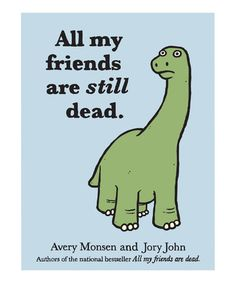Look what I found on #zulily! All My Friends Are Still Dead Hardcover #zulilyfinds
