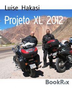 Projeto XL 2012: Aos 83 anos, em uma moto desde o Atlântico até o Pacífico. Aventure-se! (English Edition) von Luise Hakasi, http://www.amazon.de/dp/B00K2OSF4M/ref=cm_sw_r_pi_dp_9mnIvb13YF19Y