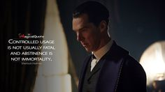#SherlockHolmes: Controlled usage is not usually fatal and abstinence is not immortality.  More on: http://www.magicalquote.com/series/sherlock/ #Sherlock