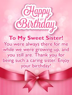 Send Free To My Sweet Sister - Pink Ribbon Happy Birthday Card to Loved Ones on Birthday & Greeting Cards by Davia. It's free, and you also can use your own customized birthday calendar and birthday reminders. Happy Birthday Sister Messages, Happy Birthday Didi, Birthday Greetings For Sister, Birthday Wishes With Name, Happy Birthday Quotes For Friends, Birthday Wishes And Images, Birthday Wishes Quotes, Happy Birthday Cards, Pink Birthday