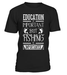 """# Fishing Is Importanter T Shirt- Funny Fisherman Tee .  Special Offer, not available in shops      Comes in a variety of styles and colours      Buy yours now before it is too late!      Secured payment via Visa / Mastercard / Amex / PayPal      How to place an order            Choose the model from the drop-down menu      Click on """"Buy it now""""      Choose the size and the quantity      Add your delivery address and bank details      And that's it!      Tags: funny fisherman t shirt…"""