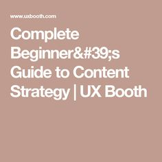 Complete Beginner's Guide to Content Strategy | UX Booth