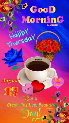 Good Morning Thursday, Good Morning Happy, Good Morning Messages, Good Afternoon, Happy Thursday, Good Morning Quotes, Good Night, Tableware, Friendship